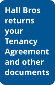 Hall Bros returns your Tenancy Agreement and other documents